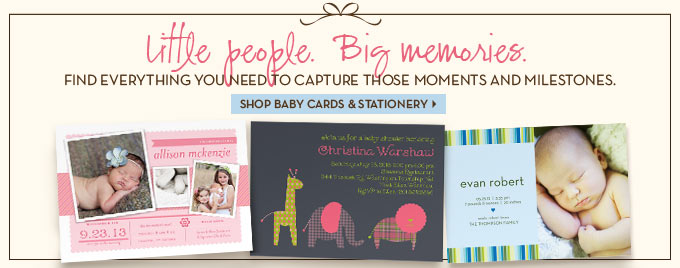Little people. Big memories. Shop Baby Cards & Stationery