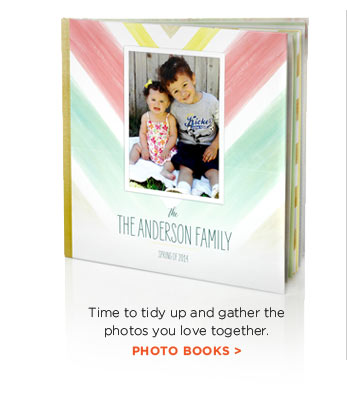 Time to tidy up and gather the photos you love together. PHOTO BOOKS