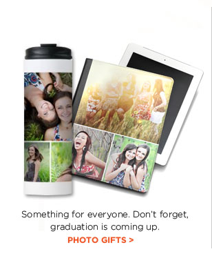 Something for everyone. Don't forget, graduation is coming up. PHOTO GIFTS